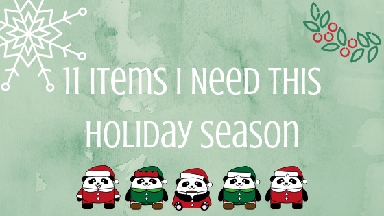 11 Items I Need This Holiday Season